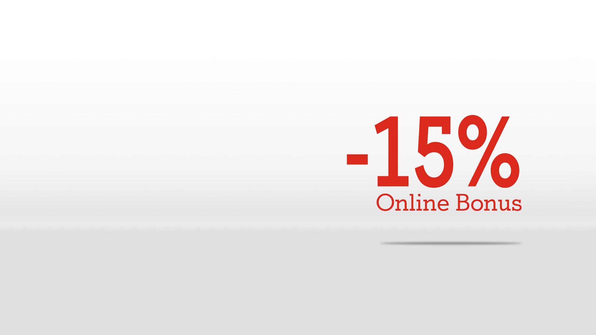 -15% Online Bonus